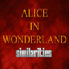 Alice in Wonderland Similarities