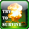 Try to Survive